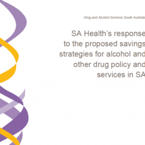 State Government's response to submissions on proposed cuts to Drug and Alcohol Services